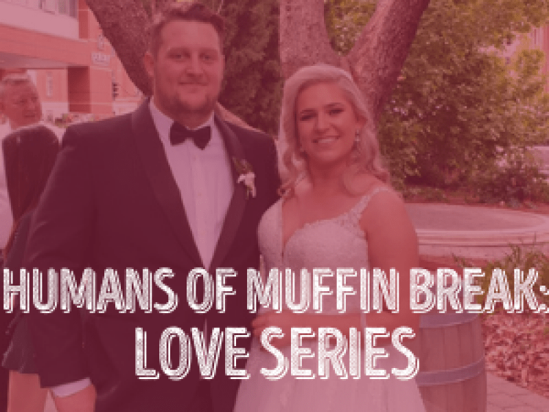 Humans of Muffin Break - Love Series